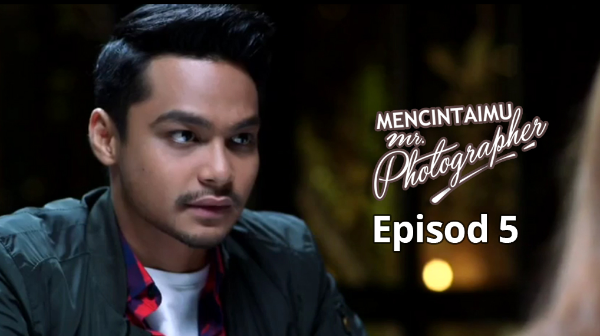 Mencintaimu Mr Photographer [Eps 5]