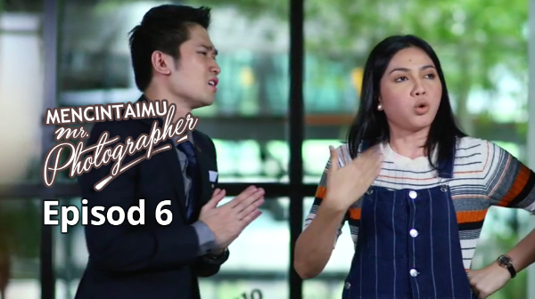 Mencintaimu Mr Photographer [Eps 6]